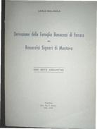 CARLO MALAGOLA DERIVAZIONE FAMIGLIA BONACOSSI DI FERRARA DAI BONACOLSI DI MANTOVA TIP.L.PENADA PADOVA 1939 - XVII - Testi Scientifici