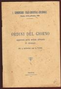 TRIESTE 1922  I CONGRESSO ITALO-ORIENTALE COLONIALE ORDINE DEL GIORNO APPROVATO NELLA SEDUTA PLENARIA DI CHIUSURA - Società, Politica, Economia
