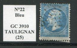 FRANCE- Y&T N°22- GC 3910 (TAULIGNAN 25) Assez Rare!!! - Marcophilie (Timbres Détachés)