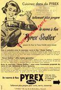 PUBLICITE  PYREX-VERRE A FEU PYREX SEDLEX-19 RUE MICHODIERE PARIS- COMPTOIR METALLURGIQUE J. PINGUSSON CLERMONT FERRAND - Pubblicitari
