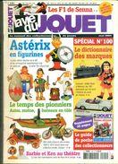 LA VIE DU JOUET N°100 SPECIAL.102 Pages.les F1 De SENNA / Les 100 Marques De Jouets / ASTERIX Sur 10 Pages TB. - Catalogues & Prospectus
