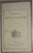 PREMIERES CONNAISSANCES PAR TH.SOULICE  PARIS LIBRAIRIE HACHETTE ET. C. 1877 - Storia