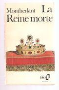 MONTHERLANT - LA REINE MORTE - Gallimard - Folio N° 12 - 1980 - Théâtre