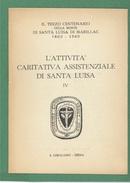 RELIGIONE  S. LUISA DI MARILLAC  LA SUA ATTIVITA' CARITATIVA ASSISTENZIALE  TERZO CENTENARIO  ED. S,GIROLAMO - SIENA - Società, Politica, Economia
