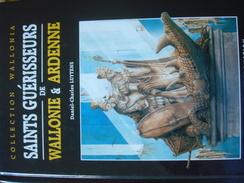 Saints Guérisseurs De Wallonie Et Ardennes Par Daniel-Charles LUYTENS 208 Pages - Encyclopedieën