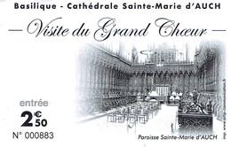 Ticket Billet D'entrée Basilique Cathédrale Saint-Marie D'Auch - Visite Du Choeur - Biglietti D'ingresso