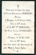 FAIRE-PART De Pierre Barthélémy Marchand  Et De Vve Marchand Le 18 Février Et 23 Mai 1883 - Overlijden