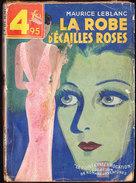 Maurice Leblanc - La Robe D´écailles Roses -  Le Point D´Interrogation / N° 37  Éditions Pierre Lafitte - (  1937 ) . - Hachette - Point D'Interrogation