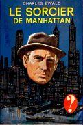 Charles Ewald  - Le Sorcier De Manhattan - Hachette ( ? ) - ( 1963 ) . - Hachette - Point D'Interrogation