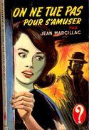 Jean Marcillac - On Ne Tue Pas Pour S´amuser - Hachette  ( ? ) - ( 1959 ) . - Hachette - Point D'Interrogation