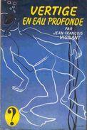 Jean-François Vignant - Vertige En Eau Profonde - Hachette  ( ?  ) - ( 1965 ) . - Hachette - Point D'Interrogation