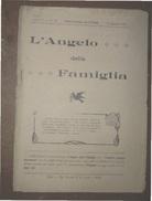L'ANGELO DELLA FAMIGLIA  PERIODICO  CRISTIANO  DEL 15 AGOSTO 1906 BIELLA TIP. NESCOVILE DI G. TESTA - Biografia