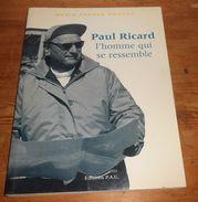 Paul Ricard, L'homme Qui Se Ressemble.Marie France Pochna. 1996. - Biographie
