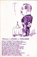 CPA (31) TOULOUSE Maire Raymond LEYGUE Caricature Politique Satirique Illustrateur Jan METTEIX Autrefois Toulouse - Toulouse