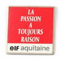 Pin's  ELF AQUITAINE - La Passion A Toujours Raison - Fond Rouge -  G593 - Fuels