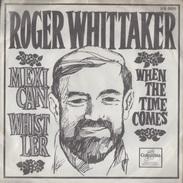 Roger Whittaker. Mexican Whistler. 45 T - Vinyles