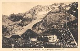 Le Col Du Lautaret - Hôtel Des Glaciers P.L.M. - Les Pics Combenst - Carte LL N° 286  Non Circulée - France