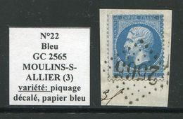 FRANCE- Y&T N°22- GC 2565 (MOULINS SUR L'ALLIER 3) Piquage Décalé, Papier Bleu, Sur Fragment - 1862 Napoléon III.