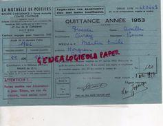 86 - POITIERS- QUITTANCE LA MUTUELLE DE POITIERS 1953- MARTIN EMILE HONGREUR PRESSAC - Bank & Insurance