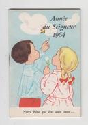 PETIT CALENDRIER 1964 / ANNEE DU SEIGNEUR Illustré Par CLAIRE - Calendriers