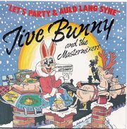Five Bunny And The Mastermixers: Let's Party/ Auld Lang Syne (NEUF) - Disco, Pop