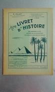 CAHIER D'ECOLIER - LIVRET D'HISTOIRE - Des Origines à 1610 -  33 Pages - 1951 - Vieux Papiers
