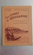 CAHIER D'ECOLIER - LIVRET De GEOGRAPHIE - Le Village Ou La Ville - France D'Outre Mer -  33 Pages - 1949 - Vieux Papiers