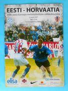ESTONIA : CROATIA - 2007. Football Soccer Match Programme Fussball Programm Calcio Programma Programa Kroatien Croazia - Books