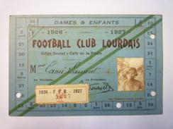 FOOTBALL CLUB LOURDAIS  1926 - 1927  CARTE De MEMBRE  (Dames Et Enfants)   XXX - Rugby
