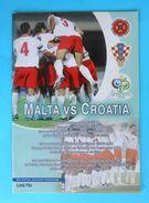 MALTTA : CROATIA - 2005. Football Soccer Match Programme Fussball Programm Calcio Programma Programa Kroatien Croazia - Books