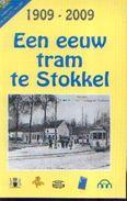 """1909-2009 Un Siècle De Tram à STOCKEL"" – Ed. Wolu Mag (2009) - Chemin De Fer"