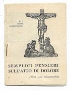 """Piccolo Libretto """" Semplici Pensieri Sull'Atto Di Dolore - Misure Cm.9,5X7 - Santini"""