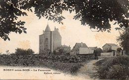 93 ROSNY SOUS BOIS LA FERRONNE ANIMEE - Rosny Sous Bois