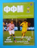 MACEDONIE : CROATIA - 2012. Football Soccer Match Programme Fussball Programm Calcio Programma Programa Kroatien Croazia - Books