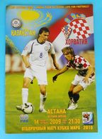 KAZAKHSTAN : CROATIA - 2009 Football Soccer Match Programme Fussball Programm Calcio Programma Programa Kroatien Croazia - Books