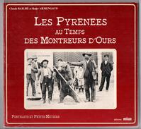 Pyrénées Montreurs D'ours Livre De TOP Cartes Postales Anciennes Pyrénées 1981 état Superbe - Midi-Pyrénées