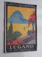 Carte D'Excursions LUGANO Et Les Trois Lacs ( Ed. A. Trüb Aarau-Lugano ) Dét. ADLER Hotel & ERIKA Schweizerhof Suisse ! - Europa