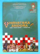 CROATIA : ANDORRA - 2006. Football Soccer Match Programme Fussball Programm Calcio Programma Programa Kroatien Croazia - Books