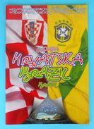 CROATIA : BRAZIL - 2005. Football Match Programme Soccer Fussball Programm Programma Programa Brasil Futebol Foot-ball - Books