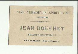 Carte De Visite  De Mr JEAN  BOUCHET  Negociant Vins-Vermouth-Spiritueux A CRUSEILLES 74 En 1891 - Cartoncini Da Visita