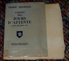 PIERRE BOURDAN - Carnet Des Jours D'attente Juin 40-juin 44 - E.O. Numérotée - Livres, BD, Revues