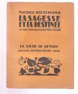 MAURICE MAETERLINCK - LA SAGESSE ET LA DESTINEE - Le Livre De Demain N° 62 - 1941 - Livres, BD, Revues