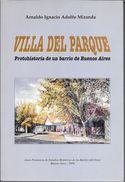 VILLA DEL PARQUE PROTOHISTORIA DE UN BARRIO DE BUENOS AIRES LIBRO AUTOR ARNALDO IGNACIO ADOLFO MIRANDA AÑO 1999 - Cultural
