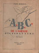 A.B.C. De L'Amour. Dictionnaire Illustré Par PEYNET. Paul Reboux. Erotisme. Sexe... - Livres, BD, Revues