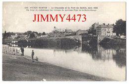 CPA - La Chaussée Et Le Pont De Barbin Vers 1880 - NANTES 44 Loire Inf. - Edit. F. Chapeau N° 242 - Scans Recto-Verso - Nantes