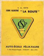 """Code Illustré """" La Route"""" R.M. Viette 1964 - Auto-école Félix Faure + Cartes De Convocation Au Permis Et Rdv Pour Leçons - Auto"""