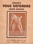 Manuel Sachez Vous Défendre Sans Armes Par E. Stéphan Officier De Police - 1969 - Jiu-Jitsu - Willaume-Egret - Bornemann - Sport
