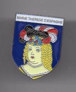 PINS  Broche MARIE THERESE D'ESPAGNE  ROI ET REINE HISTOIRE DE FRANCE éditions Atlas Fermeture épingle / 33NAT - Personajes Célebres