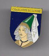 PINS  Broche CHARLOTTE DE SAVOIE ROI ET REINE HISTOIRE DE FRANCE éditions Atlas Fermeture épingle / 33NAT - Personajes Célebres