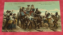 75 - Musée Du Louvre : L. Robert - L'arrivée Des Moissonneurs Dans Le Marais Pontins ::: Carte Toilée  ------------- 427 - Museos
